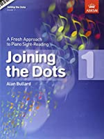 Joining the Dots, Book 1 (Piano): A Fresh Approach to Piano Sight-Reading (Joining the dots (ABRSM))
