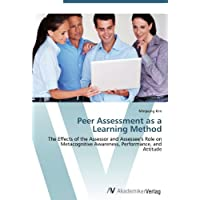 Peer Assessment as a Learning Method: The Effects of the Assessor and Assessee's Role on Metacognitive Awareness, Performance, and Attitude