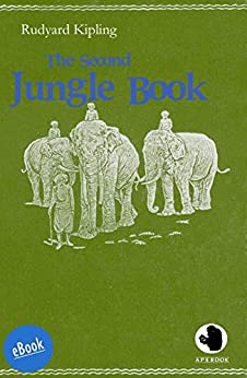 The Second Jungle Book (ApeBook Classics (ABC) 15) by [Kipling, Rudyard]