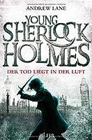 Young Sherlock Holmes 01. Der Tod liegt in der Luft