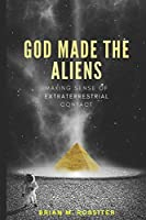 God Made the Aliens: Making Sense of Extraterrestrial Contact