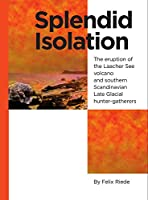 Splendid Isolation: The Eruption of the Laacher See Volcano and Southern Scandinavian Late Glacial Hunter-gatherers