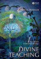 Divine Teaching: An Introduction to Christian Theology (Blackwell Guides to Theology)