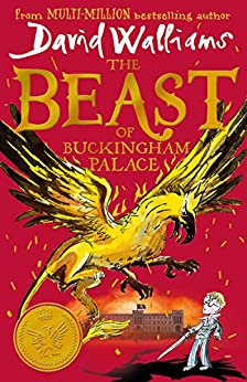 The Beast of Buckingham Palace: The epic new children's book from multi-million bestselling author David Walliams by [Walliams, David]