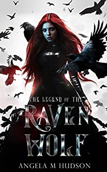 The Legend of the Raven Wolf by [Hudson, Angela M]