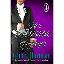 Her Irresistible Employer (The Unconventional Suitor Book 4)