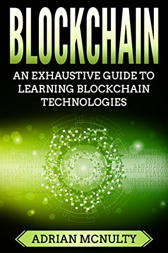 Blockchain: The Complete And Comprehensive Guide To Understanding Blockchain Technologies (Blockchain Books, Blockchain Technology Explained, Blockchain ... Blockchain Programming) (English Edition)