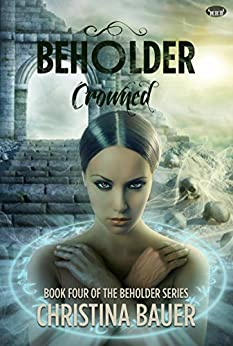 Crowned (Beholder Book 4) by [Bauer, Christina]