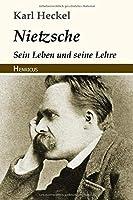 Nietzsche. Sein Leben und seine Lehre