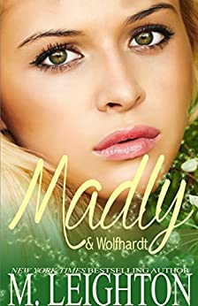 Madly & Wolfhardt (Madly Series Book 2) by [Leighton, M.]
