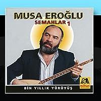 Bin Yillik Y?r?y?s - Semahlar 1 by Musa Eroglu