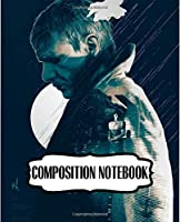Composition Notebook: Blade Runner Action Movies Soft Glossy Wide Ruled Composition Notebook with Ruled Lined Paper for Taking Notes Writing Workbook for Teens and Children Students School Kids Inexpensive Gift For Boys and Girls