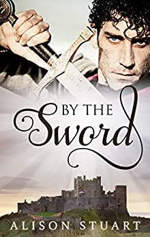 By The Sword (Guardians of the Crown Book 1) by [Stuart, Alison]