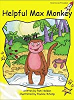 Helpful Max Monkey (Red Rocket Readers: Early Level 2: Yellow)