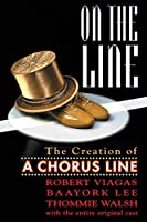 On the Line: The Creation of a Chorus Line (Limelight)