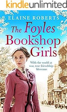 The Foyles Bookshop Girls: A heartwarming story of wartime spirit and friendship (The Foyles Girls Book 1)