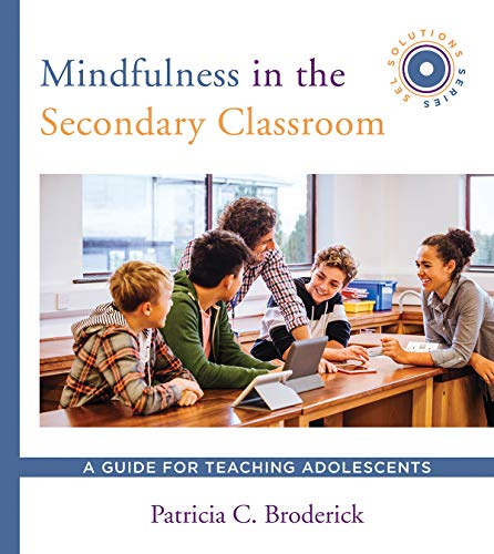 Download Mindfulness in the Secondary Classroom: A Guide for Teaching Adolescents (Sel Solutions) 039371313X