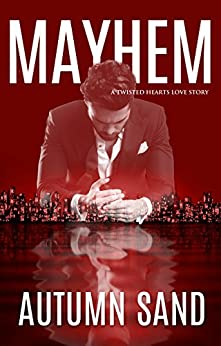 Mayhem: A Twisted Hearts Love Story by [Sand, Autumn]