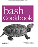 Bash Cookbook: Solutions And Examples for Bash Users (Cookbooks)