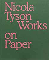 Nicola Tyson: Works on Paper