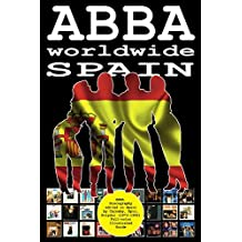 ABBA worldwide: Spain: Discography edited in Spain by Carnaby, Epic, Polydor (1973-1992). Full-color Illustrated Guide.
