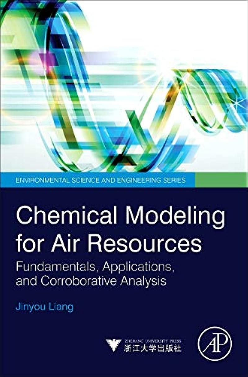 ランチマッサージ途方もないChemical Modeling for Air Resources: Fundamentals, Applications, and Corroborative Analysis (Environmental Science and Engineering)