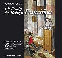Die Predigt des Heiligen Franziskus: Das Franziskusretabel im Dominikanerkloster St. Katharinen zu Stralsund