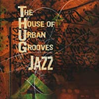 The House of Urban Grooves: THUG Jazz【CD】 [並行輸入品]