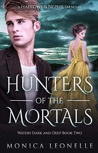 Hunters of the Mortals (Hallows & Nephilim: Waters Dark and Deep #2) (English Edition)