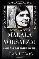 Malala Yousafzai Success Coloring Book: A Pakistani Activist and the Youngest Nobel Prize Laureate. (Malala Yousafzai Success Coloring Books)