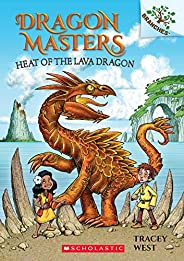 Heat of the Lava Dragon: A Branches Book: 18