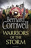 Warriors of the Storm (The Last Kingdom Series)