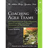Coaching Agile Teams: A Companion for ScrumMasters, Agile Coaches, and Project Managers in Transition (Addison-Wesley Signatu