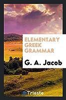 Elementary Greek Grammar