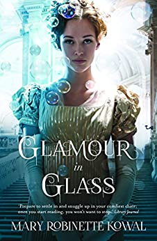 Glamour in Glass (Glamourist Histories Series Book 2) by [Kowal, Mary Robinette]