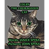 Colby the Courageous Cat (English Edition)