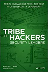 Tribe of Hackers Security Leaders: Tribal Knowledge from the Best in Cybersecurity Leadership Kindle Edition