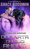 Dominata Dai Suoi Amanti (Programma Spose Interstellari?)