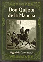 El Ingenioso Hidalgo Don Quijote De La Mancha / The Ingenious Hidalgo Don Quixote of La Mancha