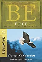 Be Free: Exchange Legalism for True Spirituality, NT Commentary Galatian (Be Series Commentary)