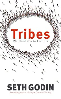 Tribes: We need you to lead us by [Godin, Seth]
