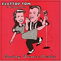 Swing Dance Party by Flattop Tom & His Jump Cats (2008-10-21)