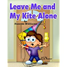 Leave Me and My Kite Alone (Rhyming Picture Books, Early Readers, Seasons: Spring)