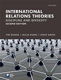 International Relations Theories: Discipline and Diversity by Tim Dunne Milja Kurki Steve Smith(2010-03-19)