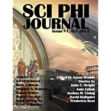 Sci Phi Journal: Issue #1, October 2014: The Journal of Science Fiction and Philosophy
