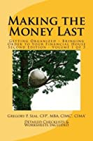 Making the Money Last: Getting Organized - Bringing Order to Your Financial House (Volume 1) [並行輸入品]