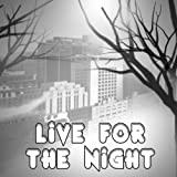 Live For The Night (Originally Performed by Krewella)