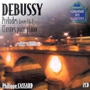 Debussy: Preludes Book 1 & 2 / Images / Estampes
