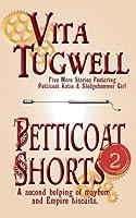 Petticoat Shorts
