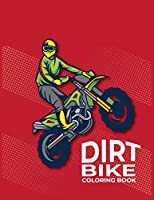 Dirt Bike Coloring Book: Amazing Motorcycle Coloring Book For Kids Learn Coloring Book Great Gift Idea For Kids